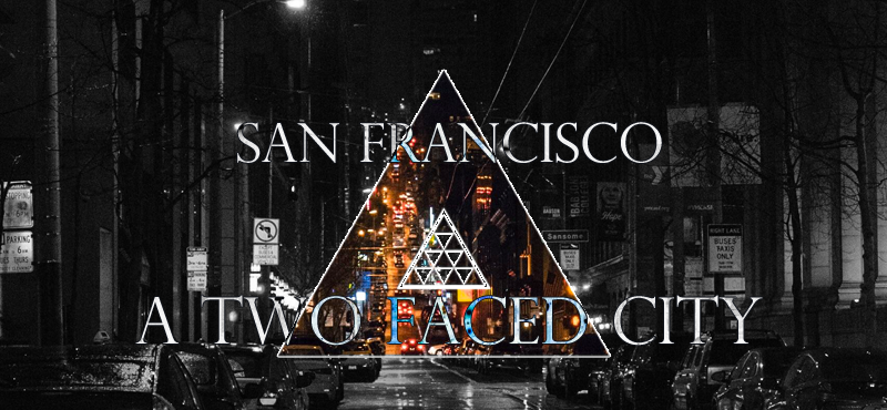 San Francisco - A Two Faced City